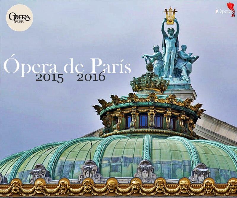 temporada 2015 2016 opera de Paris programa iopera