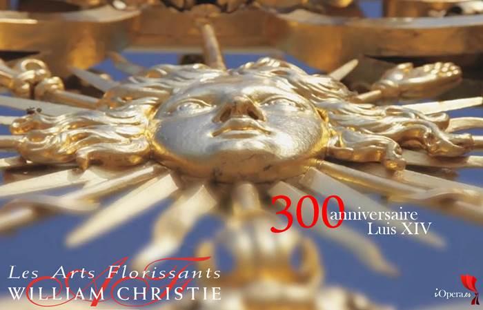 300 aniversario del Rey Sol les arts florissants willliam Christie