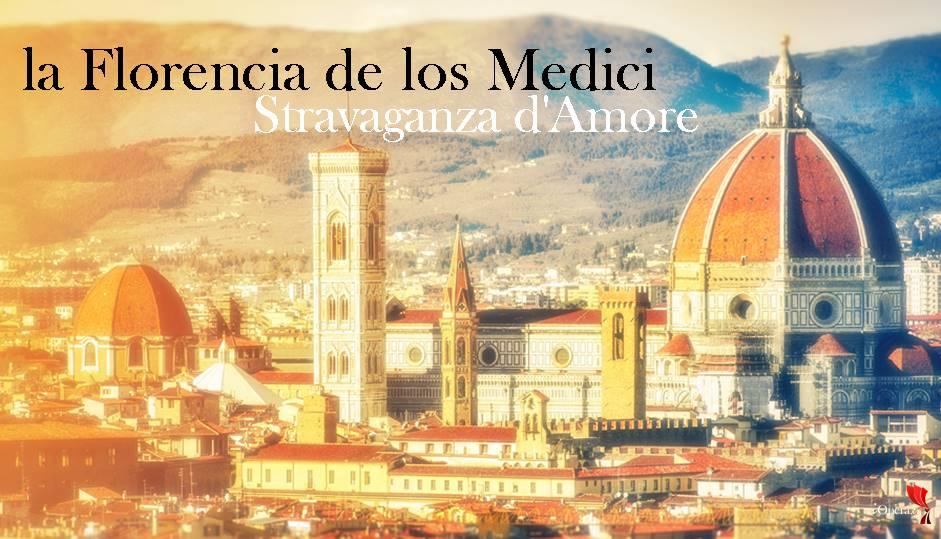 Stravaganza-dAmore-la-Florencia-de-los-Medici.